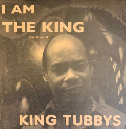 SALE ITEM - King Tubbys - I Am The King: Volume III (Sprint Records) LP